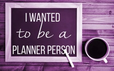 I Wanted To Be A Planner Person…