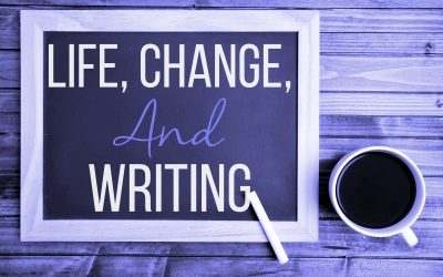 Life, Change, and Writing